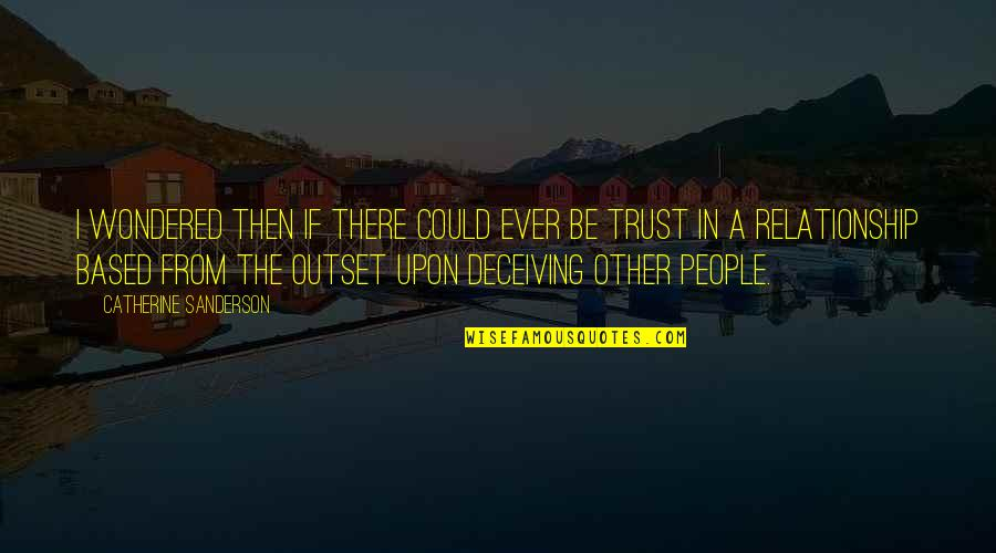 Trust In A Relationship Quotes By Catherine Sanderson: I wondered then if there could ever be