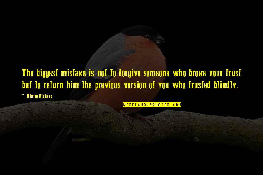 Trust In A Relationship Quotes By Himmilicious: The biggest mistake is not to forgive someone