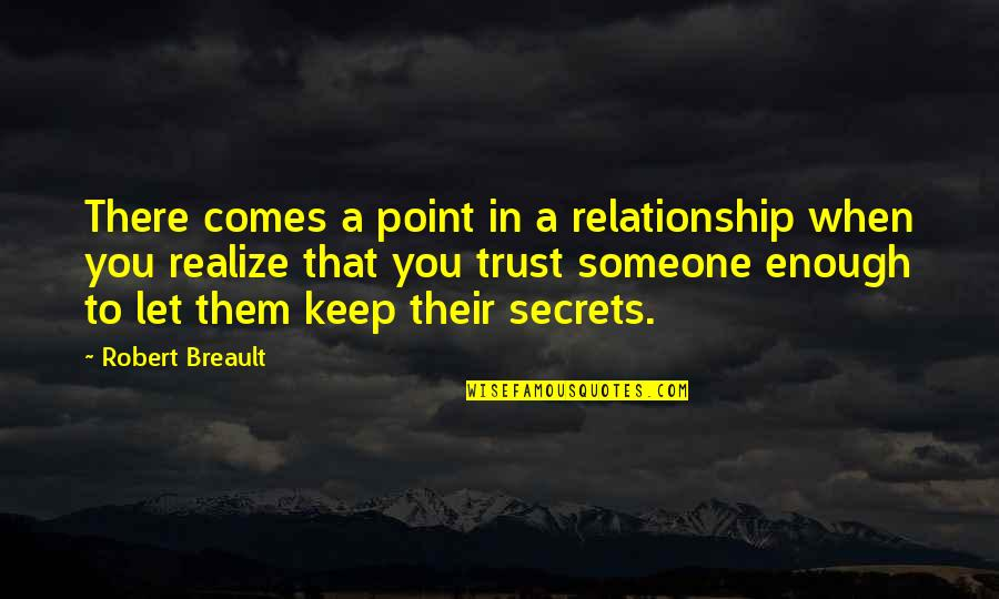 Trust In A Relationship Quotes By Robert Breault: There comes a point in a relationship when