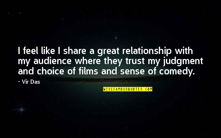 Trust In A Relationship Quotes By Vir Das: I feel like I share a great relationship