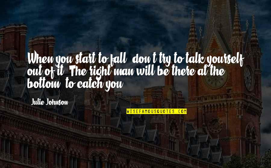 Trust In Yourself Quotes By Julie Johnson: When you start to fall, don't try to