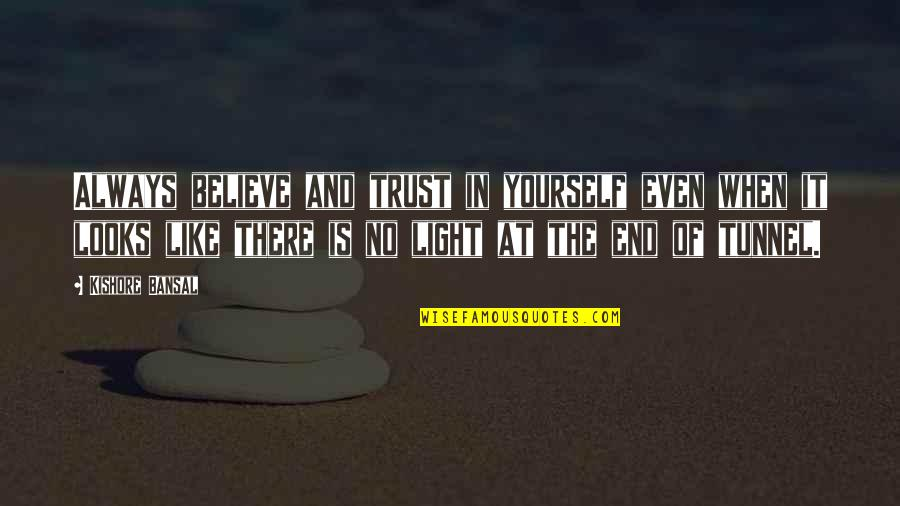 Trust In Yourself Quotes By Kishore Bansal: Always believe and trust in yourself even when
