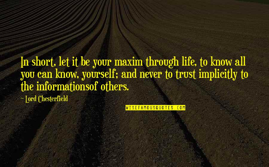 Trust In Yourself Quotes By Lord Chesterfield: In short, let it be your maxim through
