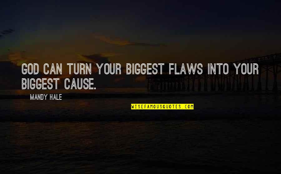 Trust In Yourself Quotes By Mandy Hale: God can turn your biggest flaws into your