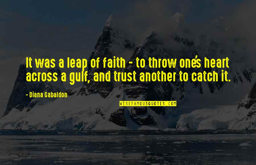 Trust Leap Of Faith Quotes By Diana Gabaldon: It was a leap of faith - to