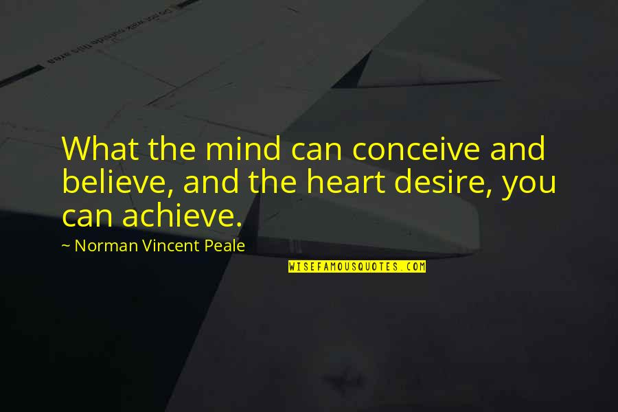 Trust Self Quotes By Norman Vincent Peale: What the mind can conceive and believe, and
