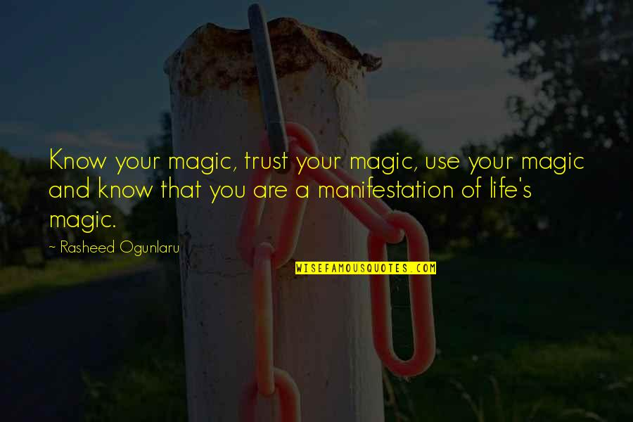 Trust Self Quotes By Rasheed Ogunlaru: Know your magic, trust your magic, use your