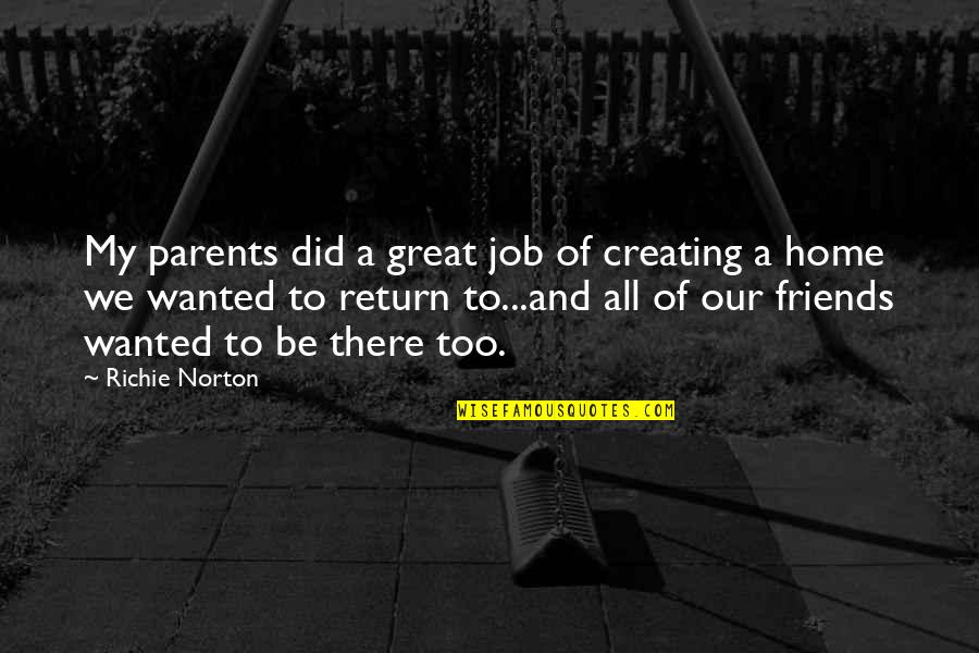 Trust Self Quotes By Richie Norton: My parents did a great job of creating