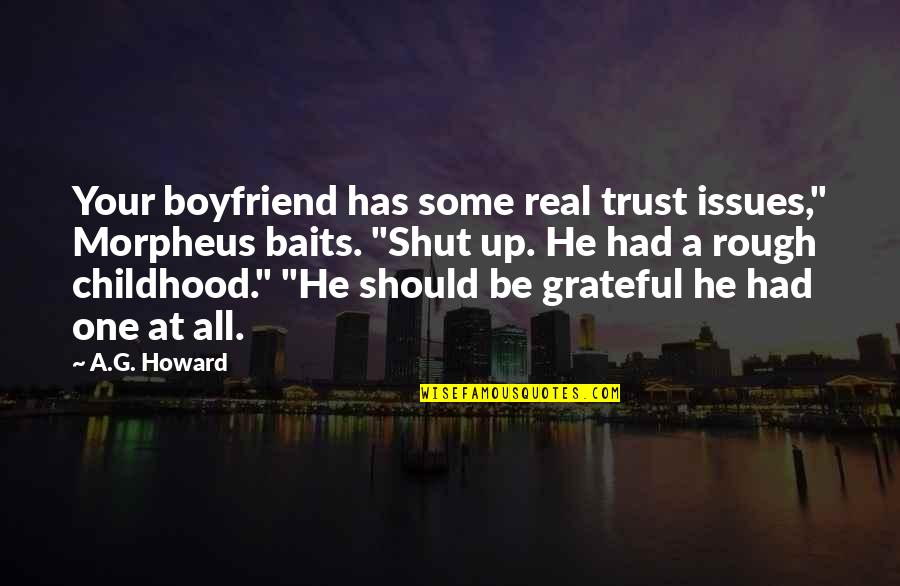 """Trust To Your Boyfriend Quotes By A.G. Howard: Your boyfriend has some real trust issues,"""" Morpheus"""