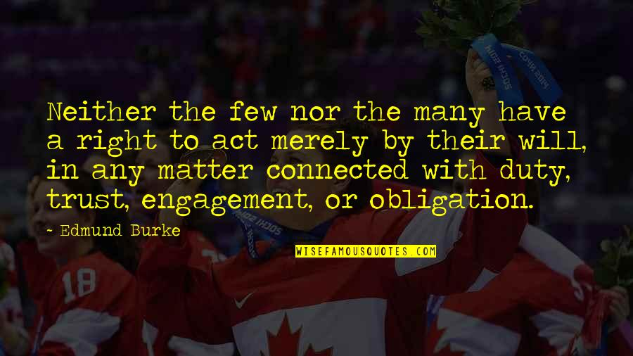 Trust Very Few Quotes By Edmund Burke: Neither the few nor the many have a