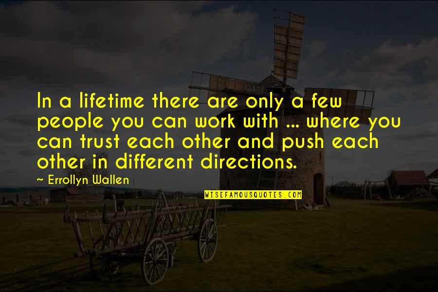 Trust Very Few Quotes By Errollyn Wallen: In a lifetime there are only a few
