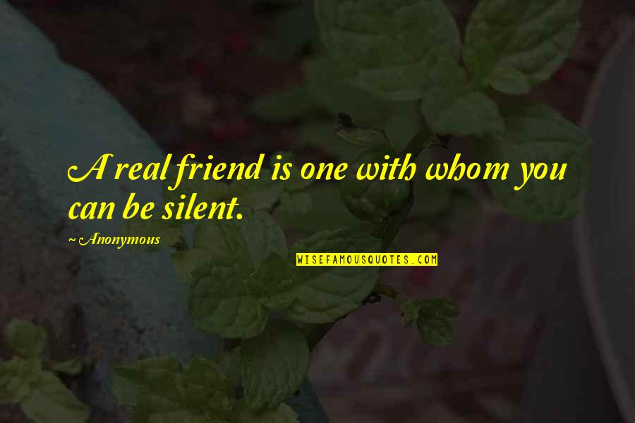 Trust You Quotes By Anonymous: A real friend is one with whom you
