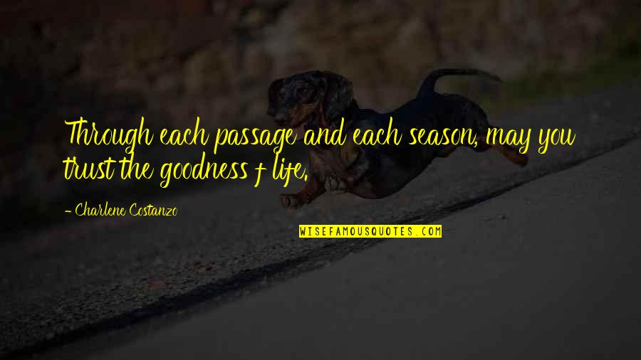 Trust You Quotes By Charlene Costanzo: Through each passage and each season, may you