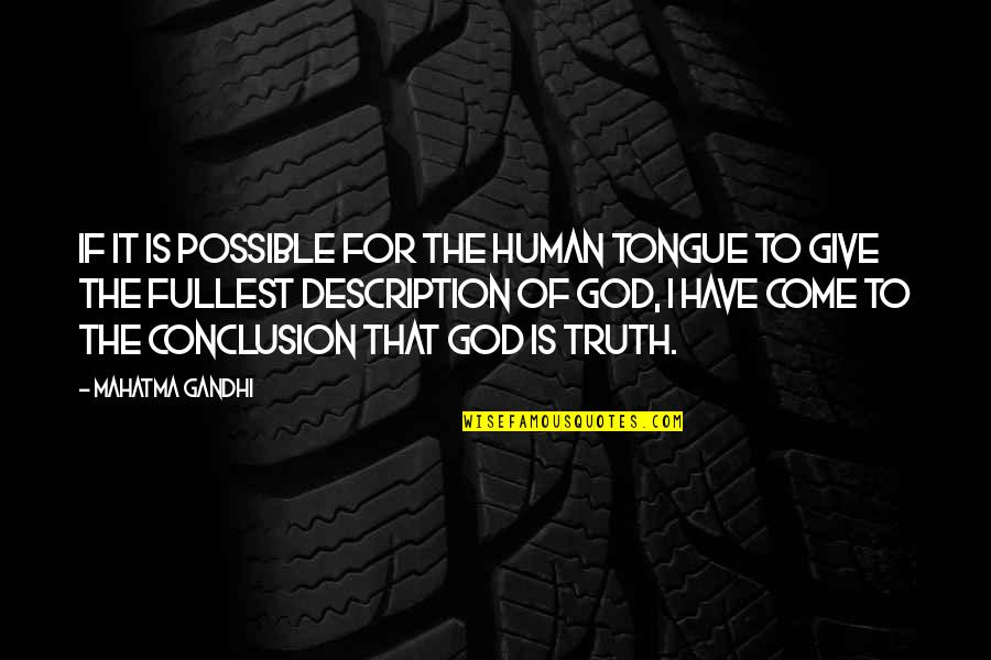 Truth By Gandhi Quotes By Mahatma Gandhi: If it is possible for the human tongue