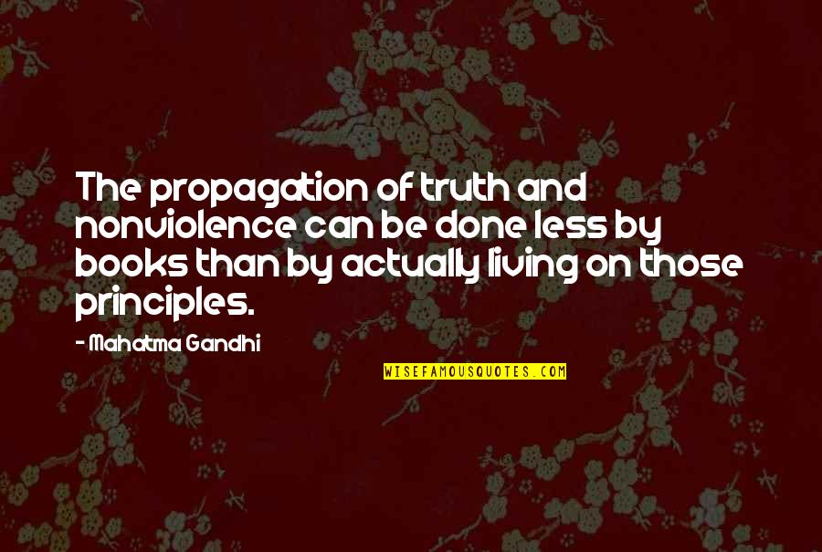 Truth By Gandhi Quotes By Mahatma Gandhi: The propagation of truth and nonviolence can be