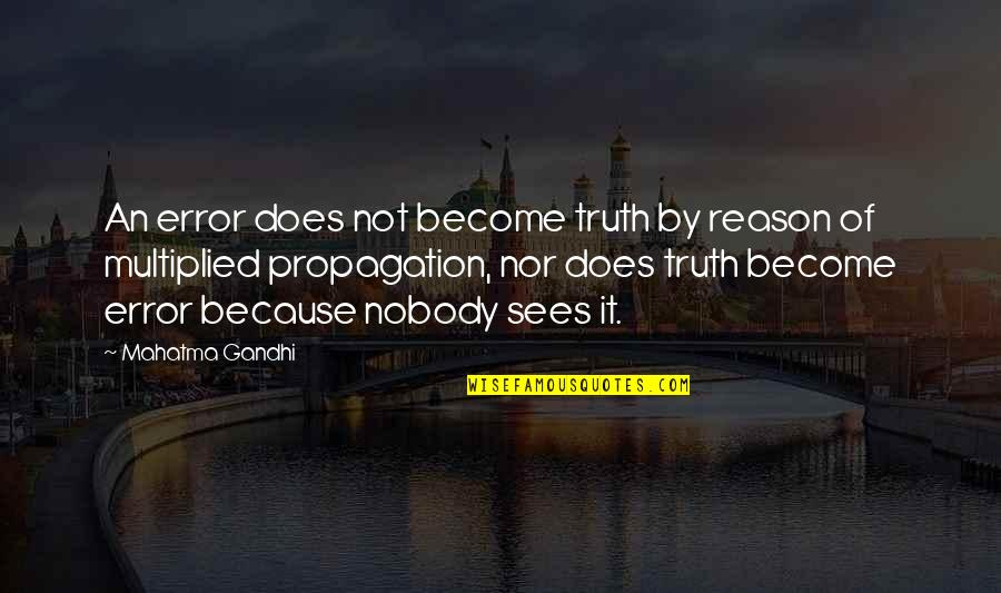 Truth By Gandhi Quotes By Mahatma Gandhi: An error does not become truth by reason