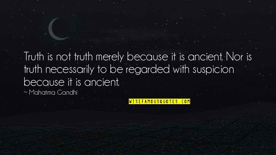 Truth By Gandhi Quotes By Mahatma Gandhi: Truth is not truth merely because it is