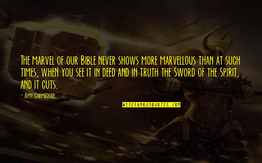 Truth In The Bible Quotes By Amy Carmichael: The marvel of our Bible never shows more