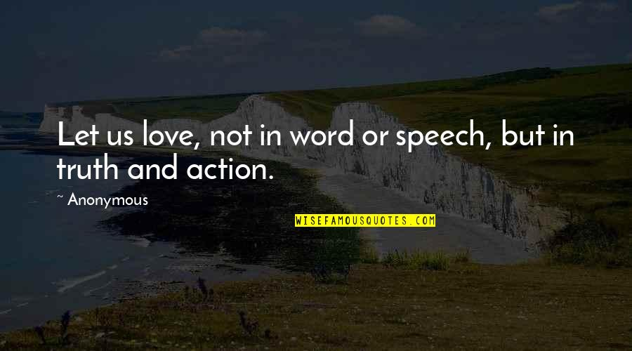 Truth In The Bible Quotes By Anonymous: Let us love, not in word or speech,