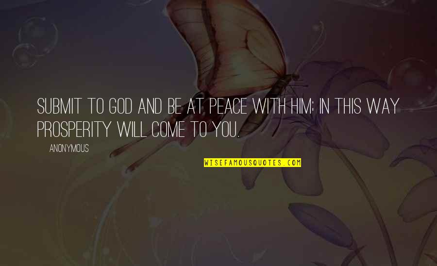 Truth In The Bible Quotes By Anonymous: Submit to God and be at peace with