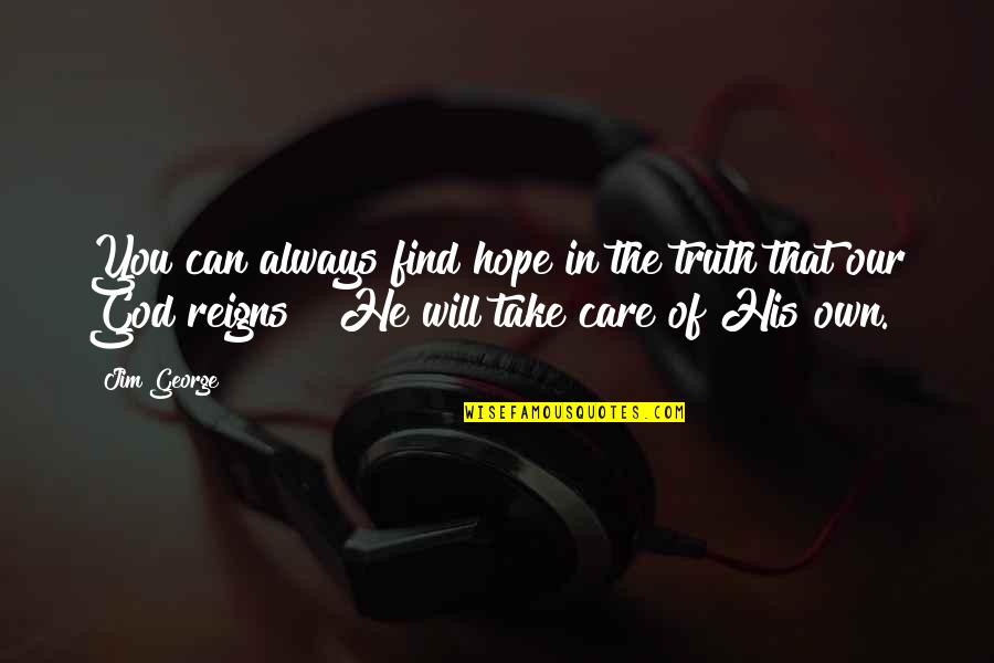 Truth In The Bible Quotes By Jim George: You can always find hope in the truth
