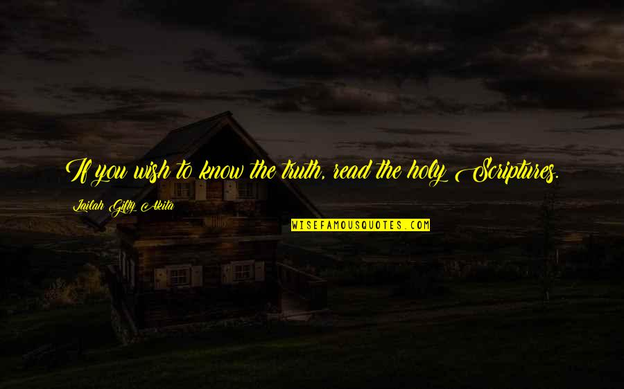 Truth In The Bible Quotes By Lailah Gifty Akita: If you wish to know the truth, read