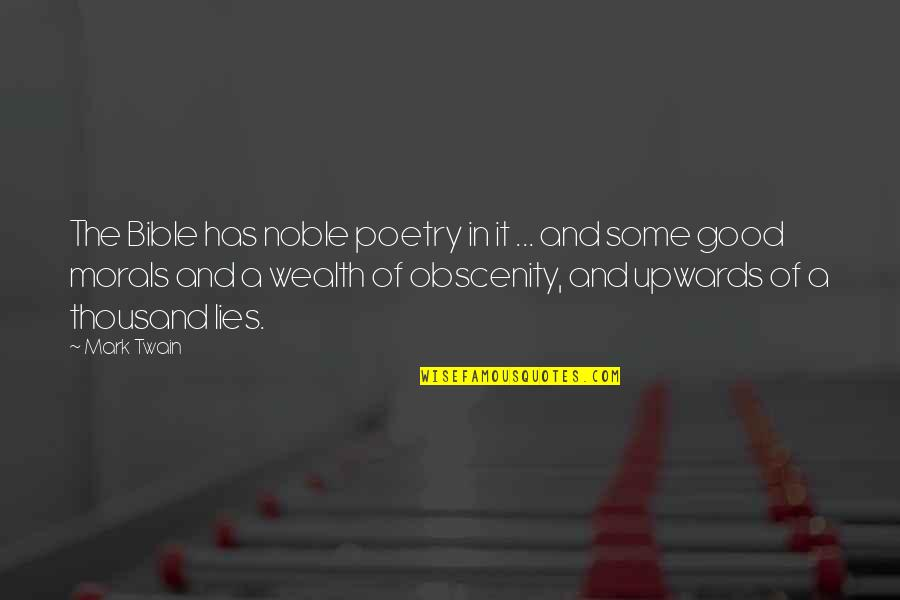 Truth In The Bible Quotes By Mark Twain: The Bible has noble poetry in it ...