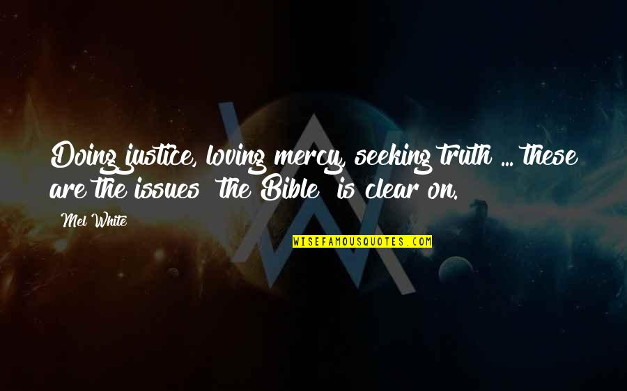 Truth In The Bible Quotes By Mel White: Doing justice, loving mercy, seeking truth ... these