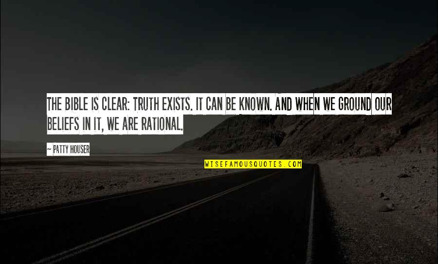 Truth In The Bible Quotes By Patty Houser: The Bible is clear: Truth exists. It can