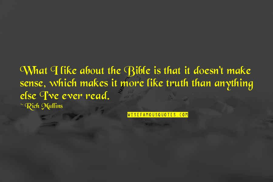 Truth In The Bible Quotes By Rich Mullins: What I like about the Bible is that
