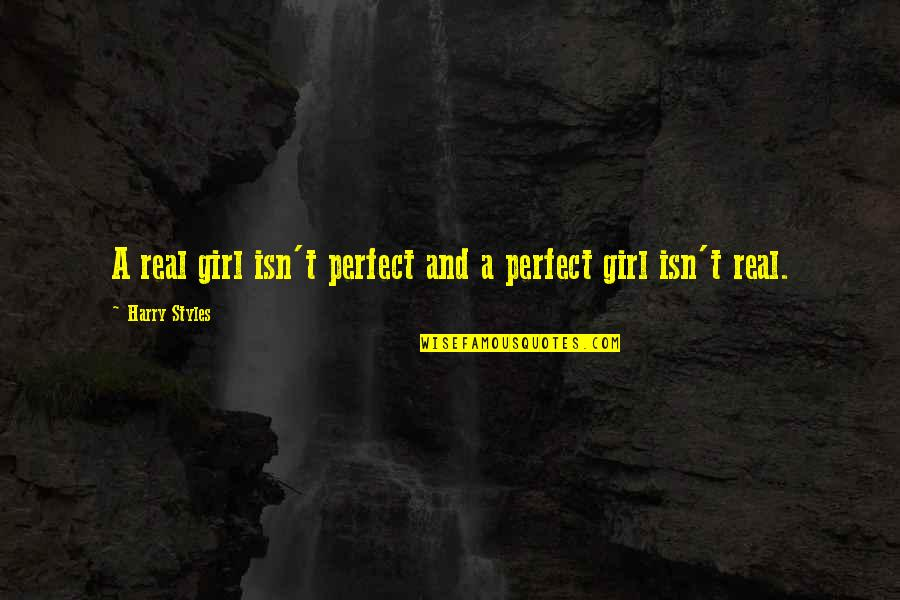 Trxye Song Quotes By Harry Styles: A real girl isn't perfect and a perfect