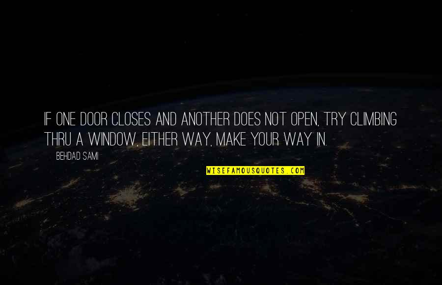 Try Another Way Quotes By Behdad Sami: If one door closes and another does not