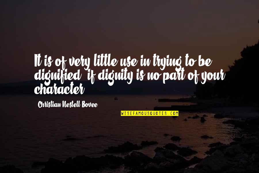 Trying Quotes By Christian Nestell Bovee: It is of very little use in trying
