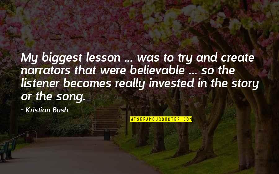 Trying Quotes By Kristian Bush: My biggest lesson ... was to try and