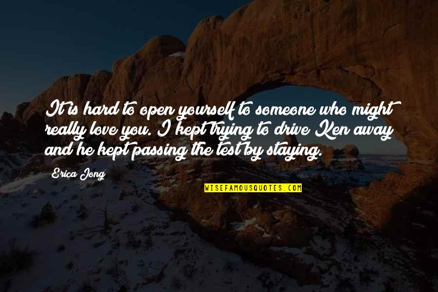 Trying So Hard Love Quotes By Erica Jong: It is hard to open yourself to someone