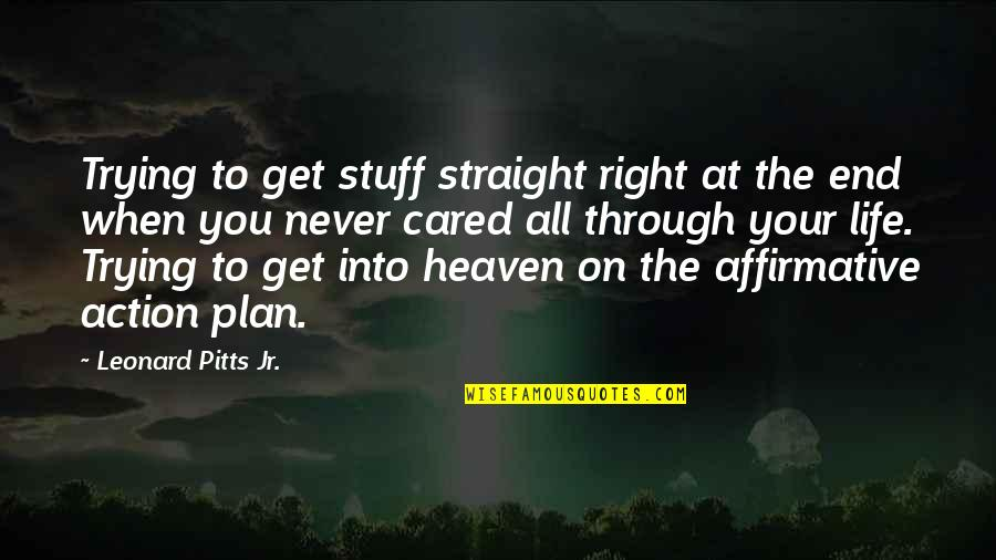 Trying To Get It Right Quotes By Leonard Pitts Jr.: Trying to get stuff straight right at the