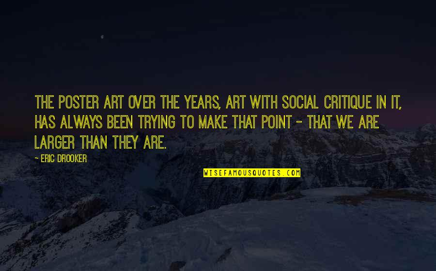 Trying To Quotes By Eric Drooker: The poster art over the years, art with
