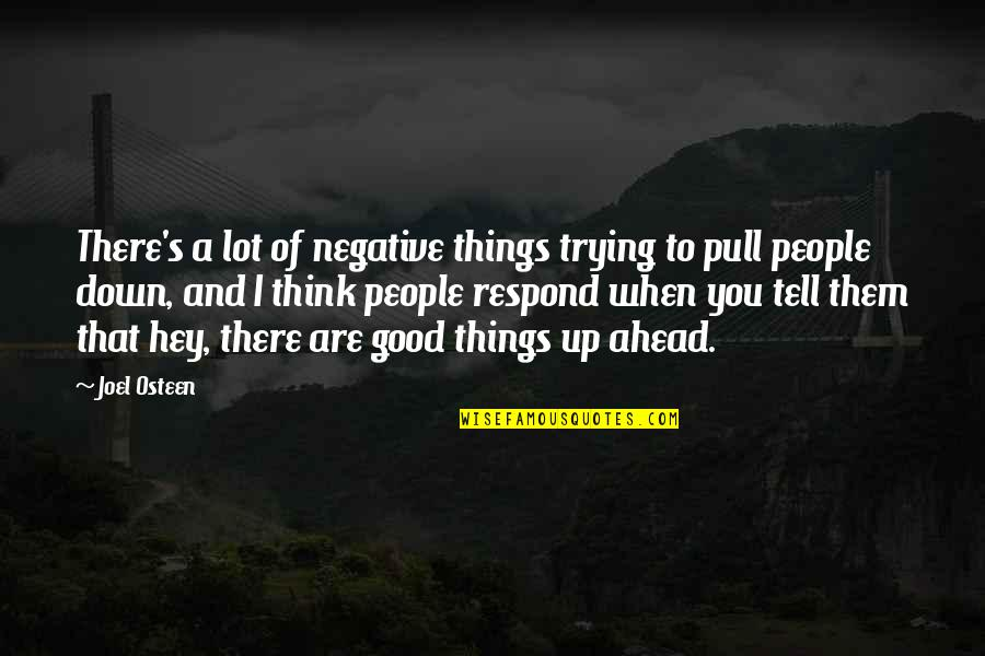 Trying To Quotes By Joel Osteen: There's a lot of negative things trying to