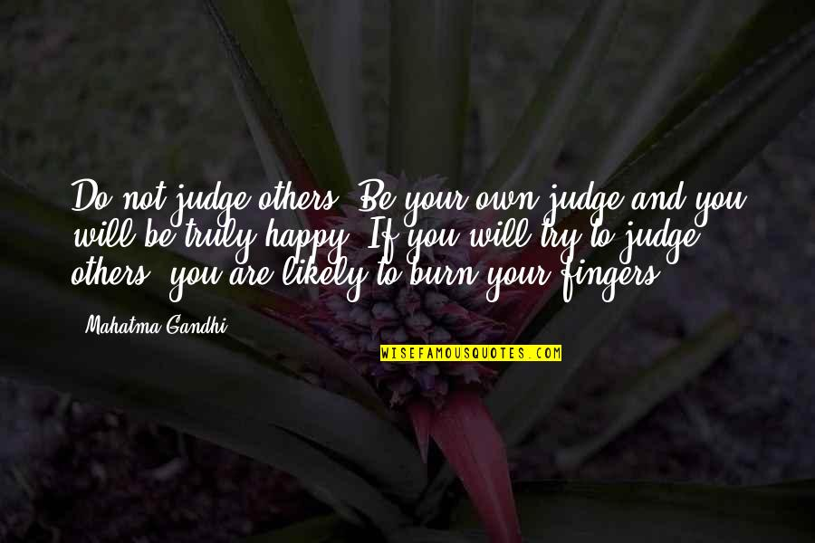 Trying To Quotes By Mahatma Gandhi: Do not judge others. Be your own judge
