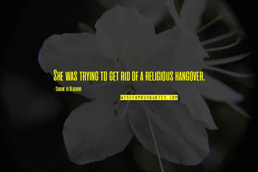Trying To Quotes By Simone De Beauvoir: She was trying to get rid of a