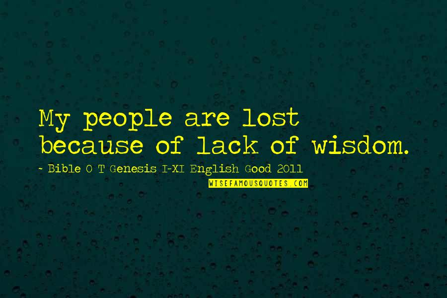 Trying To Ruin Relationship Quotes By Bible O T Genesis I-XI English Good 2011: My people are lost because of lack of