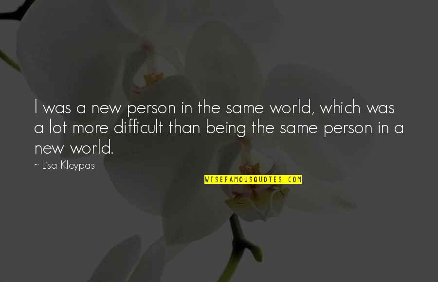 Ts Quint Quotes By Lisa Kleypas: I was a new person in the same