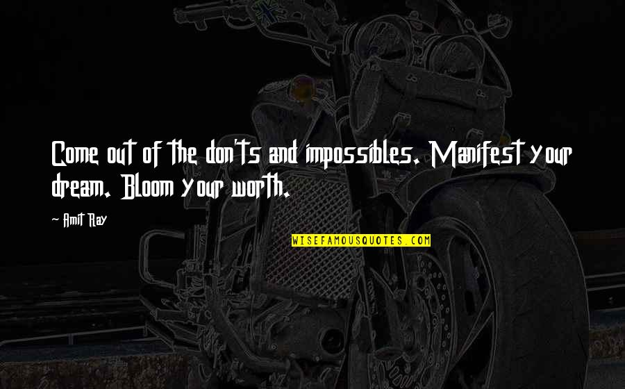 Ts'an Quotes By Amit Ray: Come out of the don'ts and impossibles. Manifest