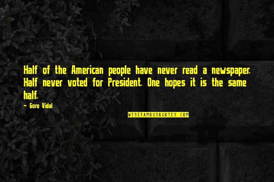 Ts'an Quotes By Gore Vidal: Half of the American people have never read