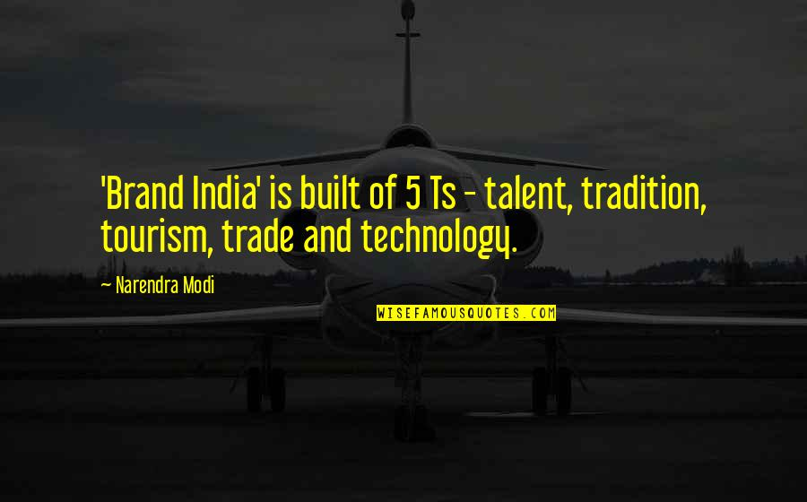 Ts'an Quotes By Narendra Modi: 'Brand India' is built of 5 Ts -