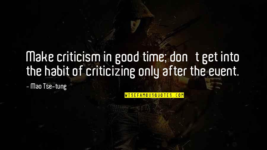Tse Quotes By Mao Tse-tung: Make criticism in good time; don't get into
