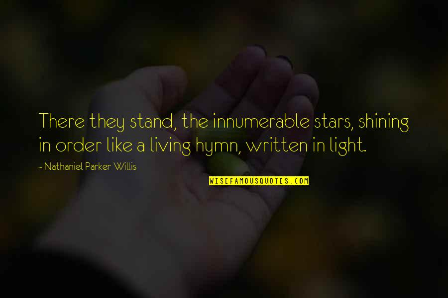 Tsort Quotes By Nathaniel Parker Willis: There they stand, the innumerable stars, shining in
