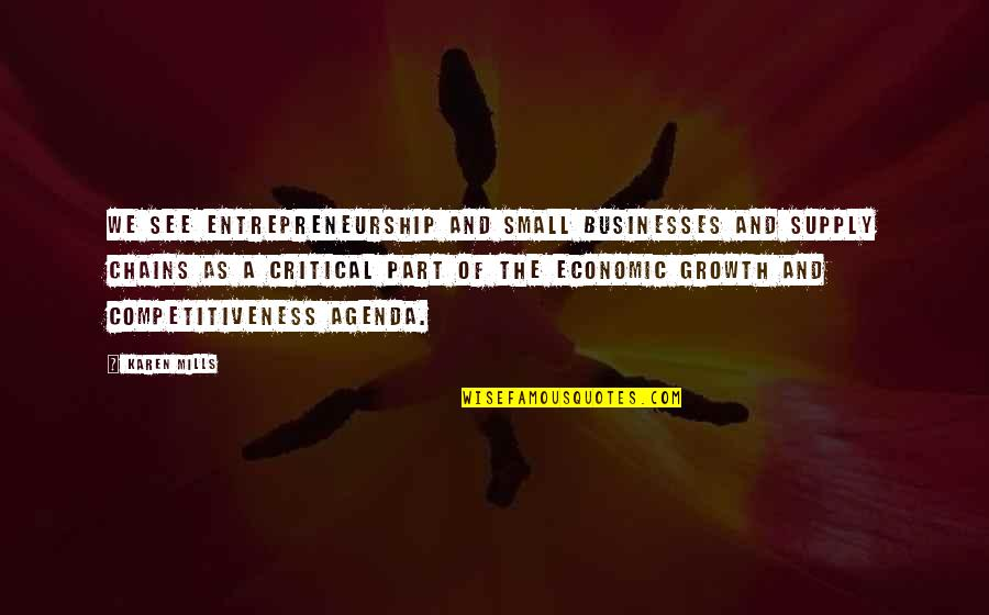 Tttc Quotes By Karen Mills: We see entrepreneurship and small businesses and supply