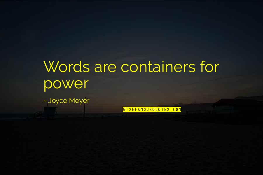 Tucker Mcelroy Quotes By Joyce Meyer: Words are containers for power