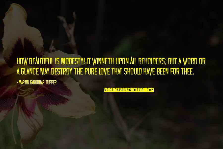 Tupper's Quotes By Martin Farquhar Tupper: How beautiful is modesty! It winneth upon all